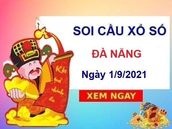 Soi cầu XSDNG ngày 1/9/2021 chốt số Đà Nẵng thứ 4