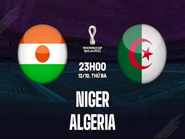 Phân tích kèo Niger vs Algeria, 23h00 ngày 12/10 VLWC